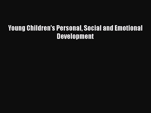 Download Young Children's Personal Social and Emotional Development Free Books