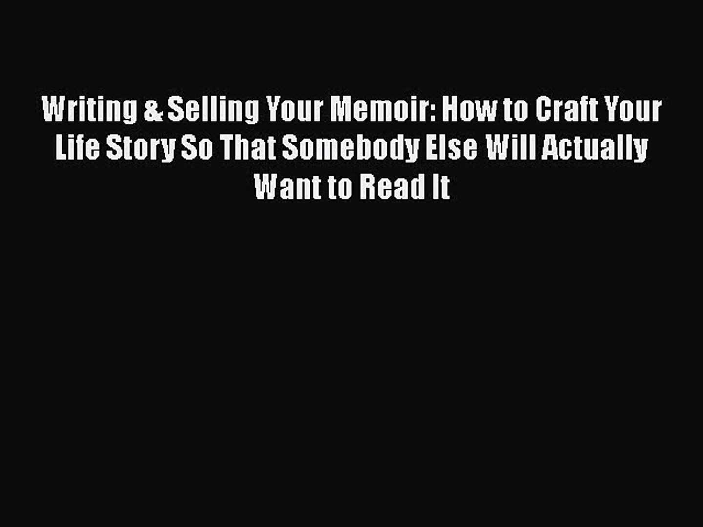 PDF] Writing & Selling Your Memoir: How to Craft Your Life Story