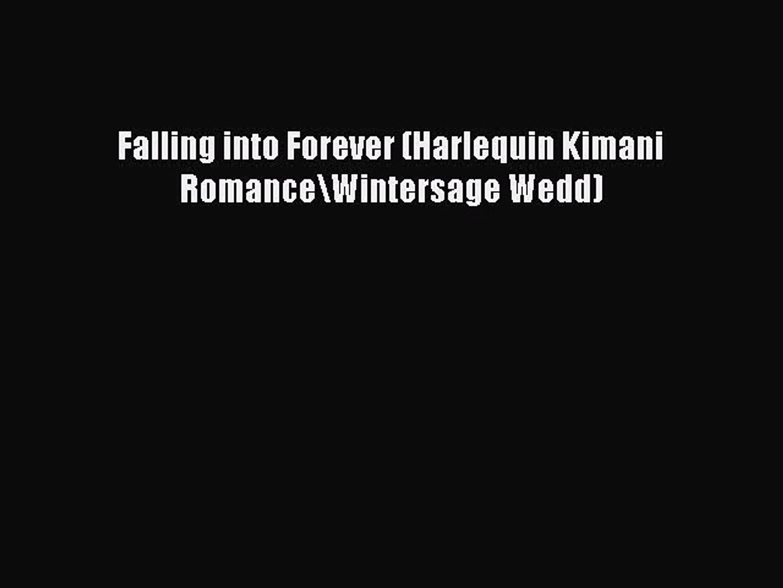 Download Falling into Forever (Harlequin Kimani Romance\Wintersage Wedd) PDF Free