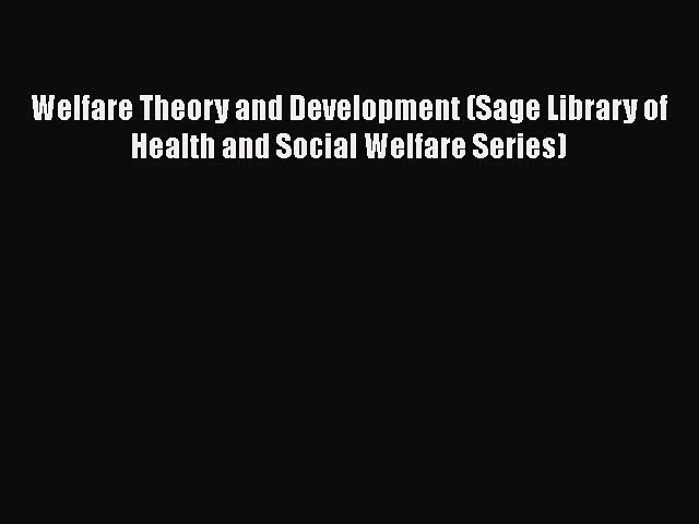 Read Welfare Theory and Development (Sage Library of Health and Social Welfare Series) Ebook