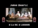 Jakie Quartz - A La Vie A L'amour