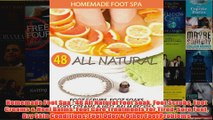 Download PDF  Homemade Foot Spa  48 All Natural Foot Soak Foot Scrubs Foot Creams  Heel Balms Foot FULL FREE