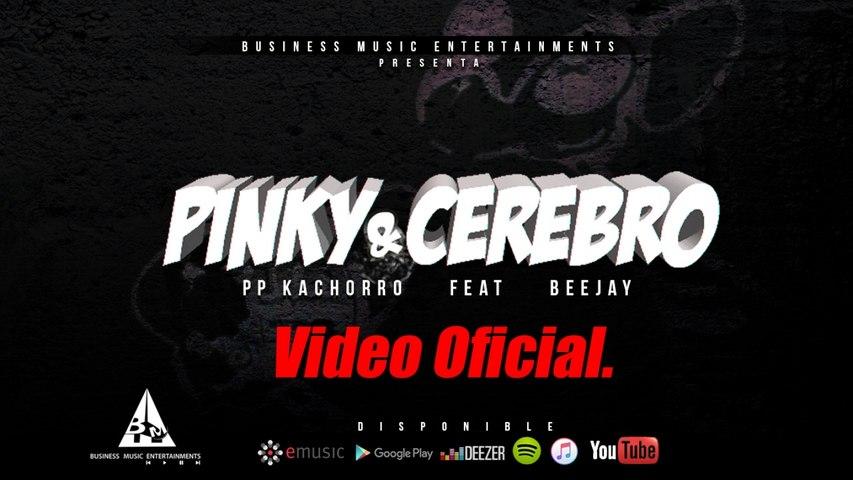 PpKachorro Ft. Bejaay - Pinky & Cerebro - Oficial Video
