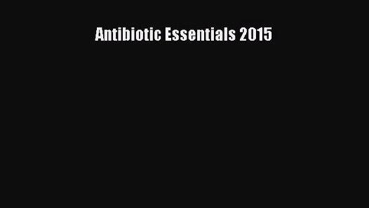 Antibiotic Essentials 2015