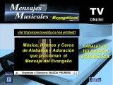 Televisión Evangélica por internet Programaciones Mensajes Musicales Evangélicos