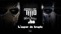 Army of two - le cartel du diable (08-10) (L'enfer du trafic)