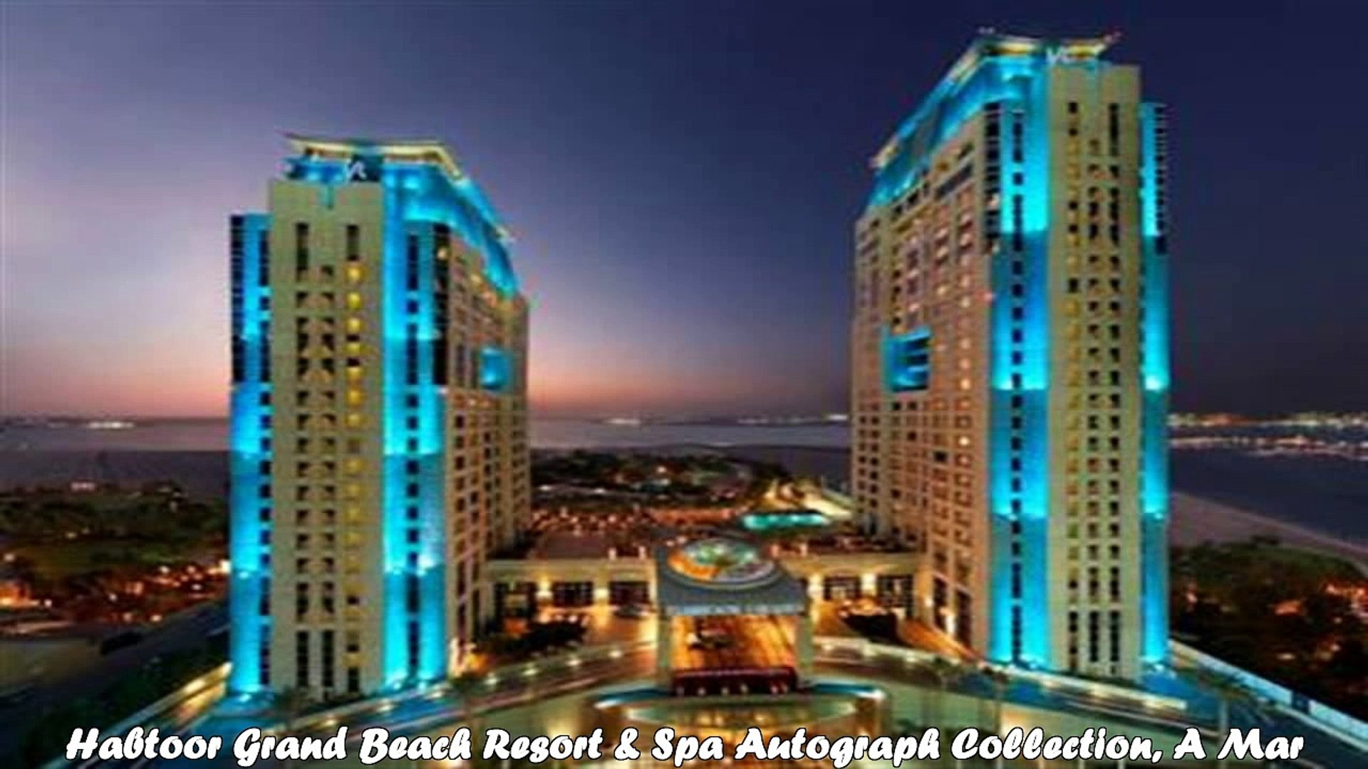 Hotels In Dubai Habtoor Grand Beach Resort Spa Autograph Collection A Marriott Luxury Lifestyle Hotel Video Dailymotion