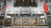 Hotels in New York The Lexington New York City Autograph Collection A Marriott Luxury Lifestyle Hotel