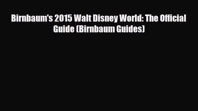 PDF Birnbaum's 2015 Walt Disney World: The Official Guide (Birnbaum Guides) Read Online