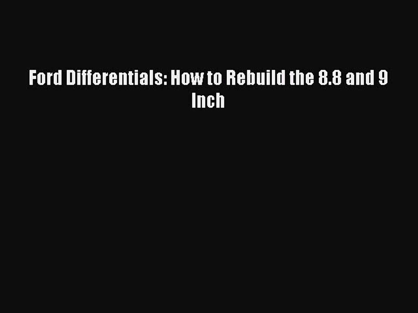 Read Ford Differentials: How to Rebuild the 8 8 and 9 Inch Ebook Free