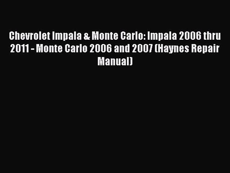 Read Chevrolet Impala & Monte Carlo: Impala 2006 thru 2011 - Monte Carlo 2006 and 2007 (Haynes