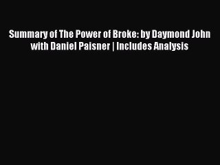 Download Summary of The Power of Broke: by Daymond John with Daniel Paisner   Includes Analysis