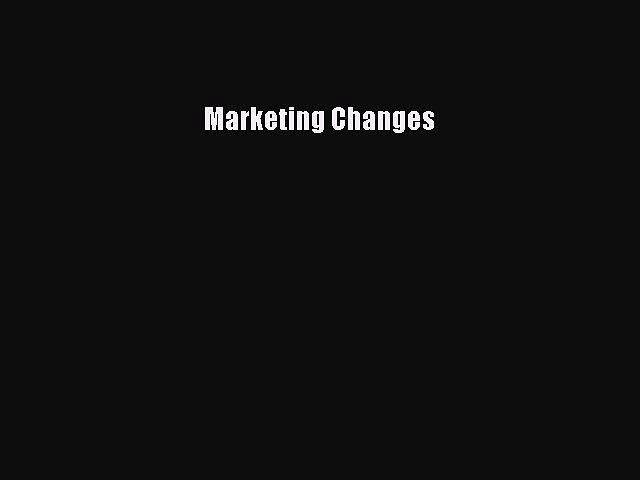 Read Marketing Changes Ebook Free