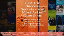 Download PDF  CFA 100 Success Secrets  100 Most Asked Questions The Missing CFA Exam Course FULL FREE