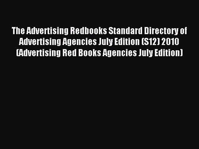Read The Advertising Redbooks Standard Directory of Advertising Agencies July Edition (S12)