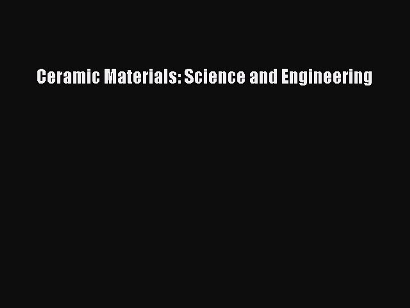 Download Ceramic Materials Science And Engineering Ebook