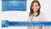 Top Dentist Explains Difference Between Direct Bonded and Porcelain Veneers - Cosmetic Dentists of Houston