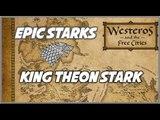 Epic Starks: King Theon Stark