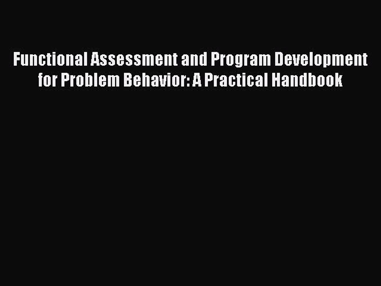 Functional Assessment and Program Development for Problem Behavior A Practical Handbook