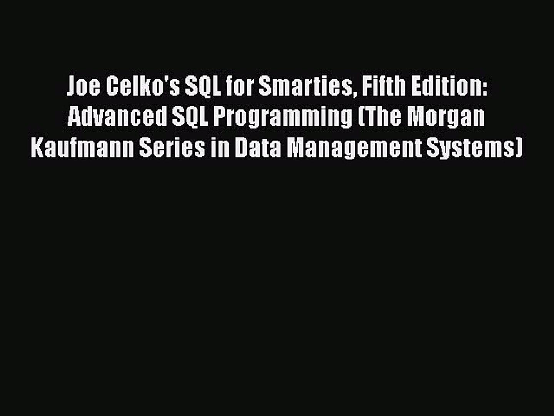 [PDF] Joe Celko's SQL for Smarties Fifth Edition: Advanced SQL Programming  (The Morgan Kaufmann