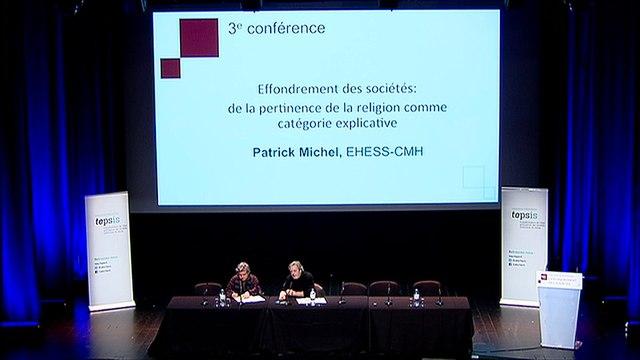 Conférence internationale – L'Effondrement des sociétés : de la pertinence de la religion comme catégorie explicative, Patrick Michel