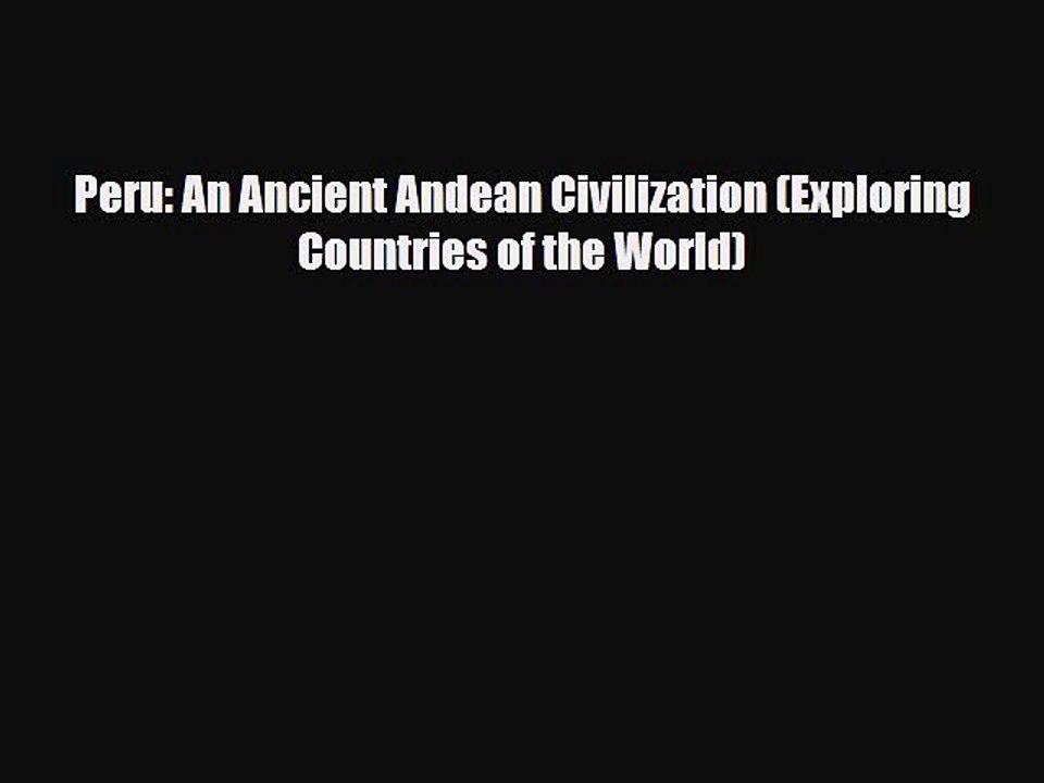 An Ancient Andean Civilization Peru