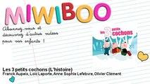 Franck Aupeix, Loic Laporte, Anne Sophie Lefebvre, Olivier Clément - Les 3 petits cochons