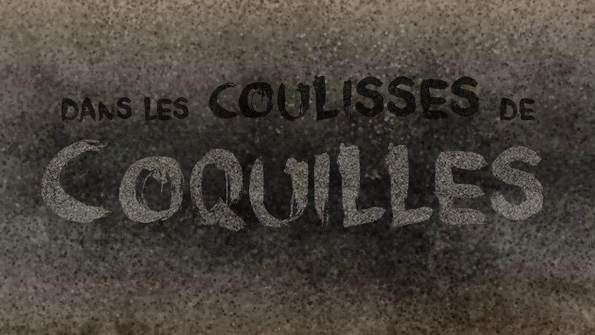 Dans les coulisses de Coquilles - Coquilles