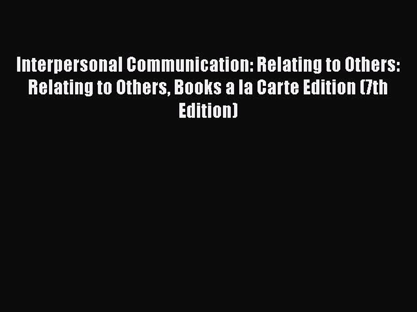 Read Interpersonal Communication: Relating to Others: Relating to Others Books a la Carte Edition