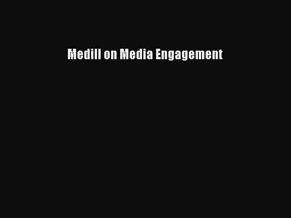 medill on media engagement