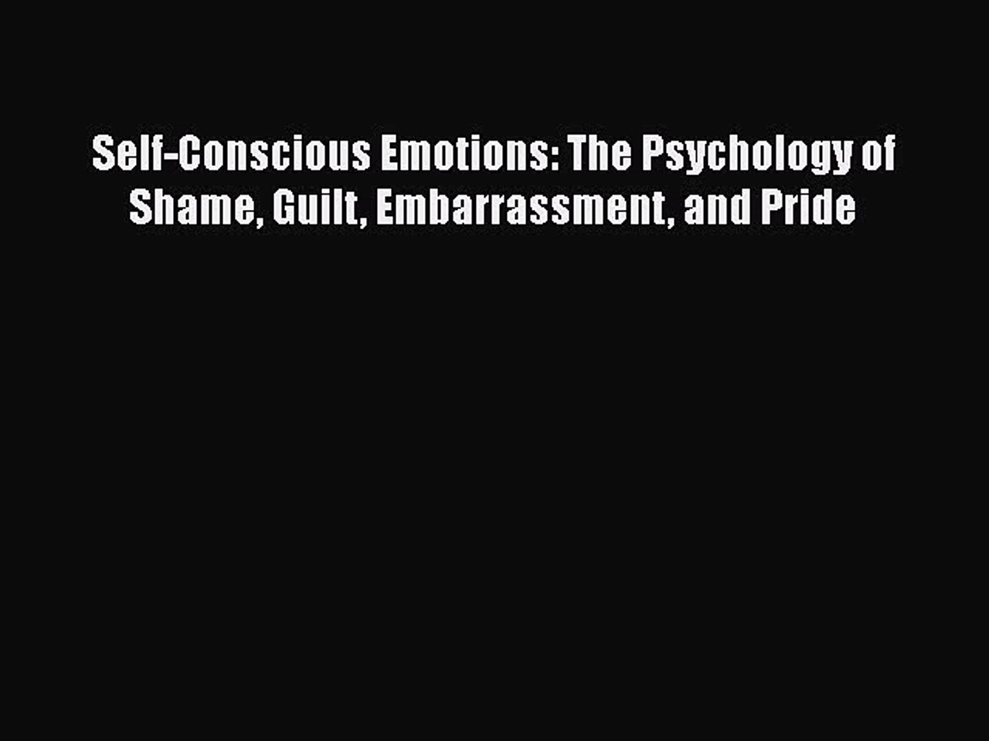 [PDF] Self-Conscious Emotions: The Psychology of Shame Guilt Embarrassment  and Pride [Read]