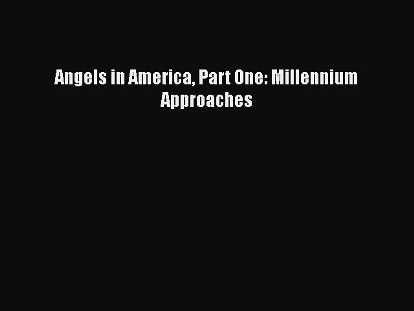 Download Angels in America Part One: Millennium Approaches Free Books