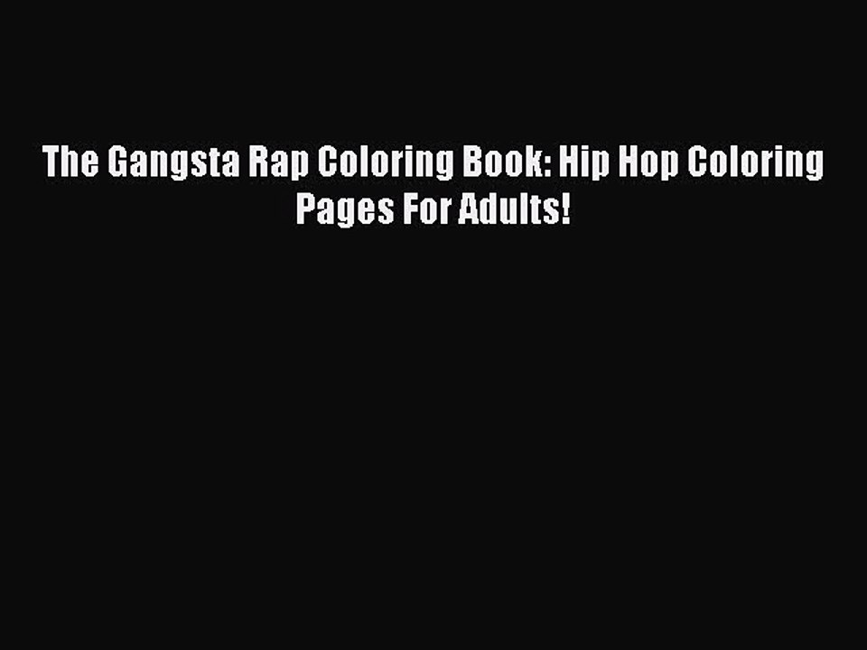 - Download The Gangsta Rap Coloring Book: Hip Hop Coloring Pages For Adults!  Read Online - Video Dailymotion