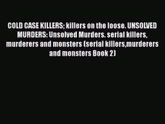 PDF COLD CASE KILLERS killers on the loose UNSOLVED MURDERS