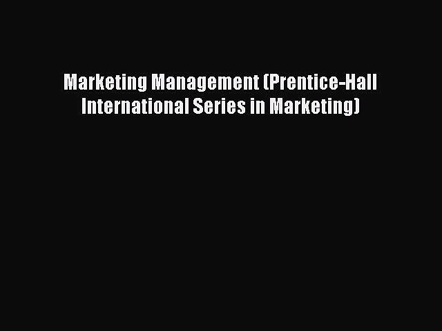 Read Marketing Management (Prentice-Hall International Series in Marketing) Ebook Free