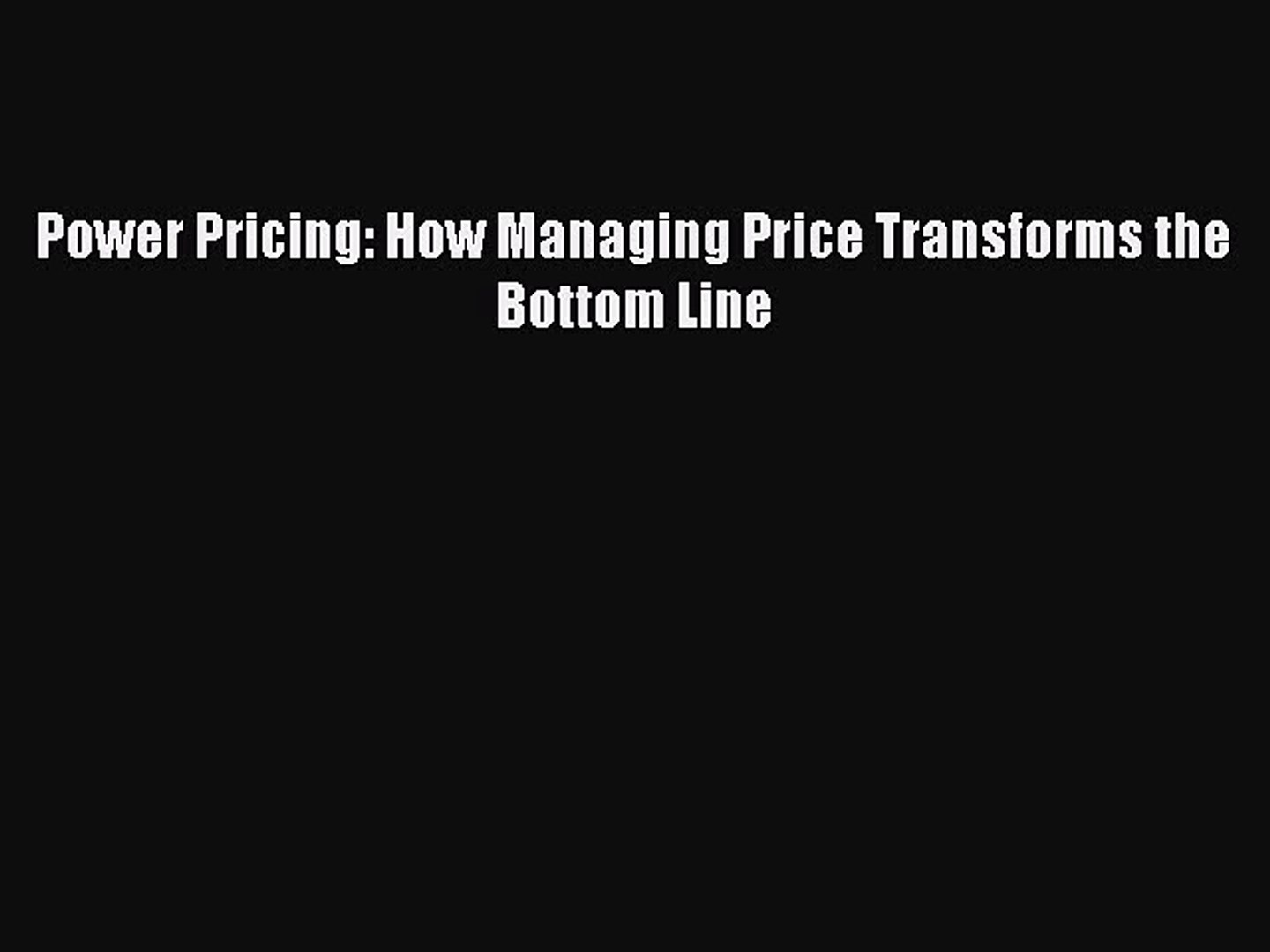 Read Power Pricing: How Managing Price Transforms the Bottom Line PDF Free