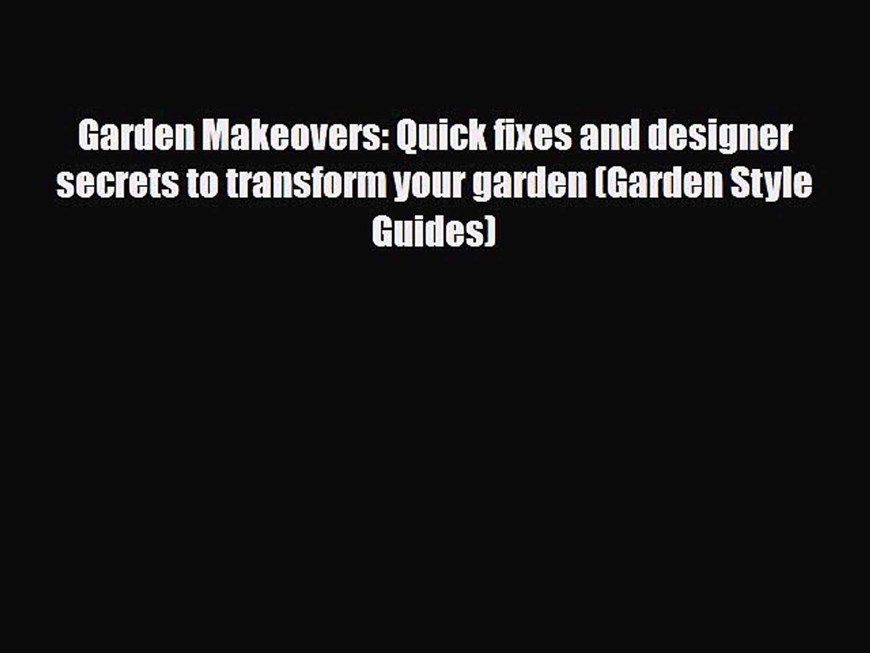 [Download] Garden Makeovers: Quick fixes and designer secrets to transform your garden (Garden
