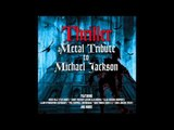 Thriller - Black or White (A Metal Tribute To Michael Jackson)