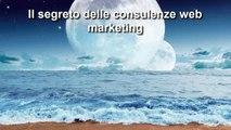 Il Segreto delle Consulenze Web Marketing