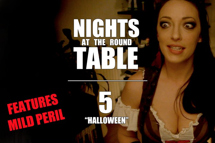 "Nights at the Round Table ep5 : A Tabletop Gaming, Dungeons and Dragons (ish) RomCom - ""HALLOWEEN"""