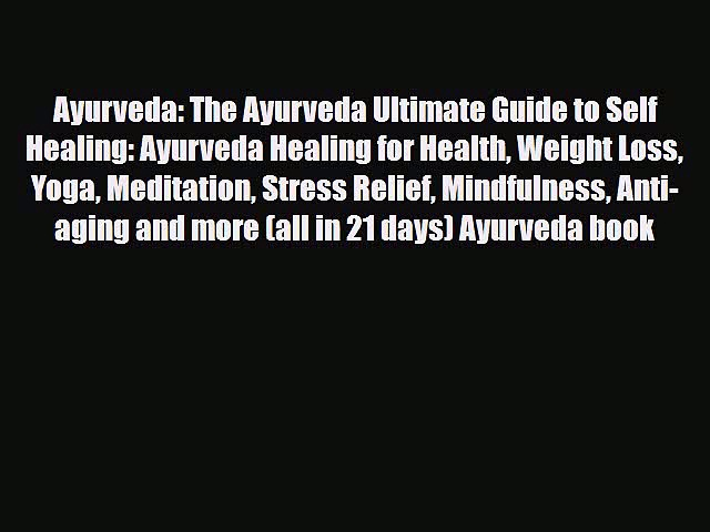 Read ‪Ayurveda: The Ayurveda Ultimate Guide to Self Healing: Ayurveda Healing for Health Weight