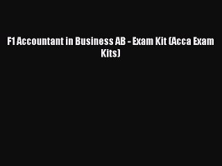Read F1 Accountant in Business AB - Exam Kit (Acca Exam Kits) PDF