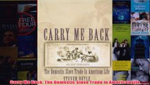 Free PDF Download  Carry Me Back The Domestic Slave Trade in American Life Read Online