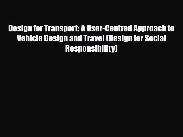 Download Design for Transport: A User-Centred Approach to Vehicle Design and Travel (Design