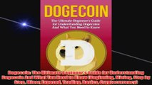 Free PDF Download  Dogecoin The Ultimate Beginners Guide for Understanding Dogecoin And What You Need to Read Online
