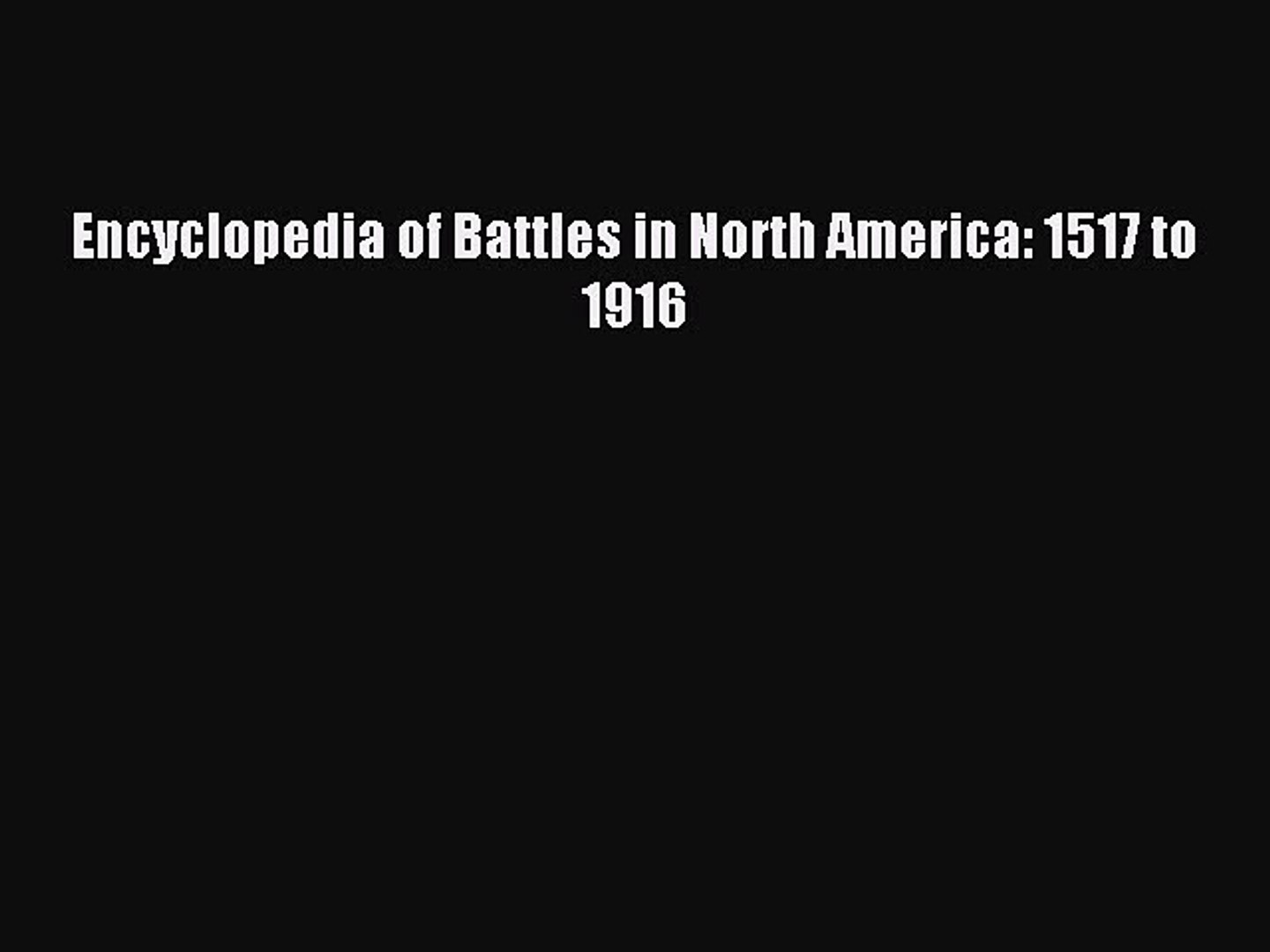 Download Encyclopedia of Battles in North America: 1517 to 1916 PDF Free