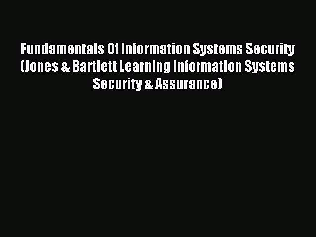 Read Fundamentals Of Information Systems Security (Jones & Bartlett Learning Information Systems