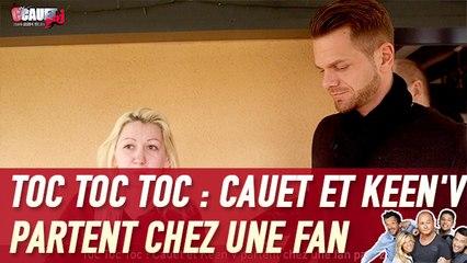 Toc Toc Toc : Cauet et Keen'V partent chez une fan part 2 - C'Cauet sur NRJ