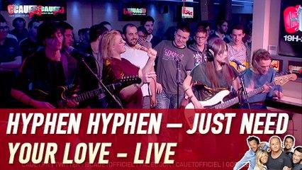 Hyphen Hyphen – Just Need Your Love - Live - C'Cauet sur NRJ