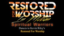 RESTORED FOR WORSHIP dance by SPIRITUAL WARRIORS - RESTORED FOR WORSHIP IN MOTION